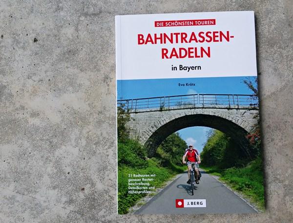 Buchtipp: Bahntrassen-Radeln in Bayern