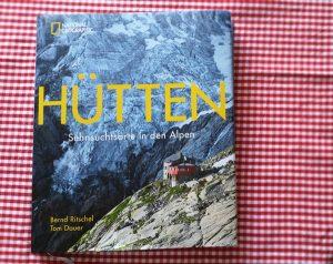 Hütten - Sehnsuchtsorte in den Alpen