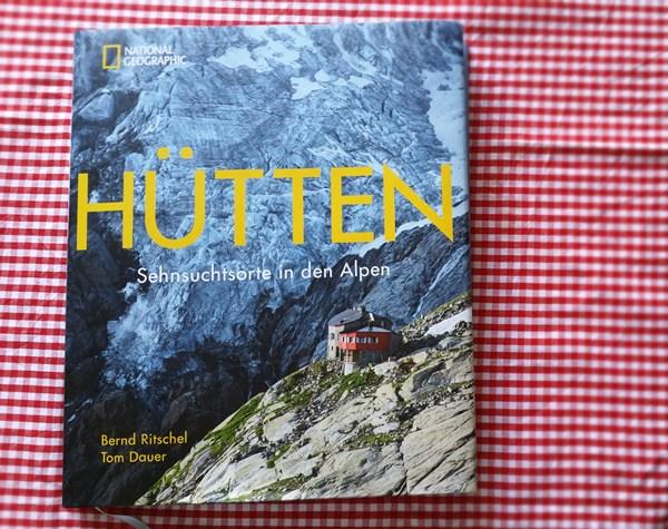 Buchtipp: Hütten – Sehnsuchtsorte in den Alpen