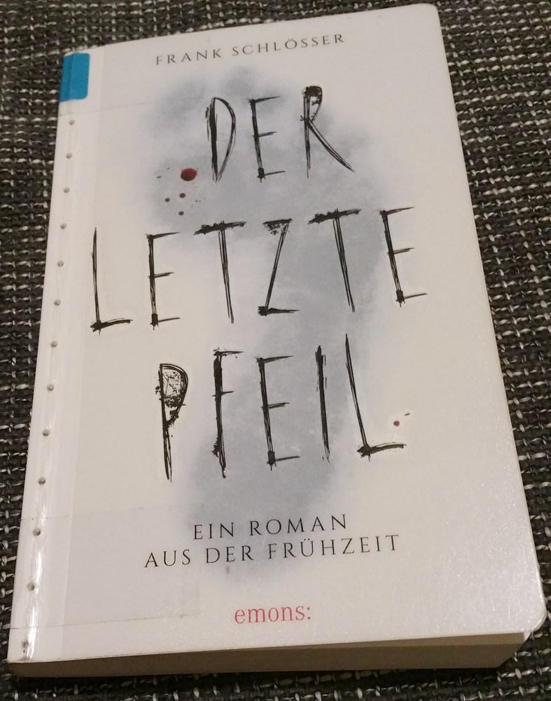 Der letzte Pfeil ist die Geschichte von Ötzi und warum er starb - ein faszinierender Roman
