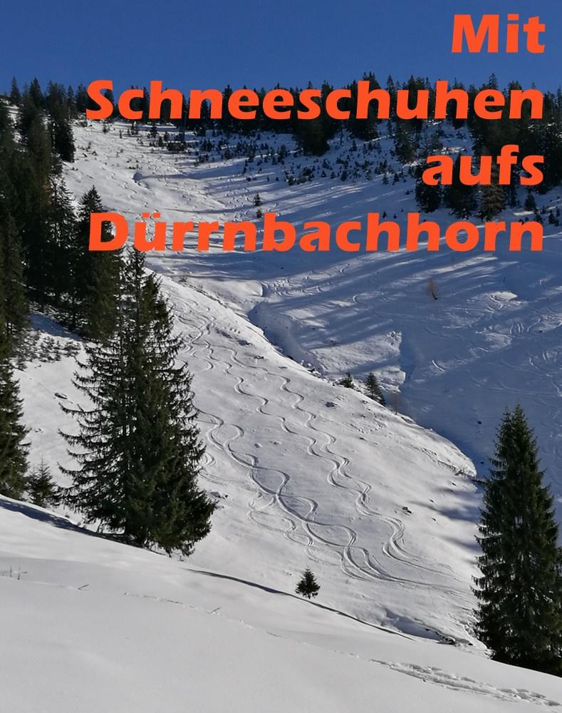 Perfekter Tag in den Chiemgauer Alpen: mit Schneeschuhen aufs Dürrnbachhorn bei Reit im Winkl