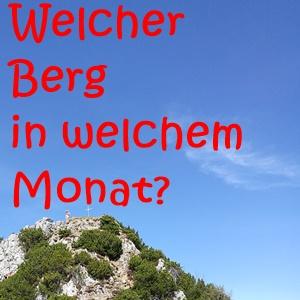 Welcher Berg in welchem Monat?