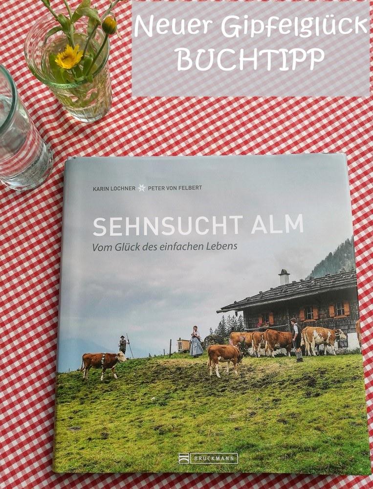PIN MICH: Buchtipp - der Bildband Sehnsucht Alm aus dem Bruckmann Verlag