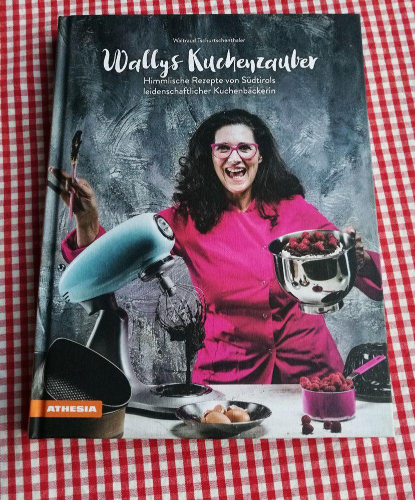 """Ein """"Das-muss-ich-haben""""-Backbuch aus Südtirol: Wallys Kuchenzauber"""