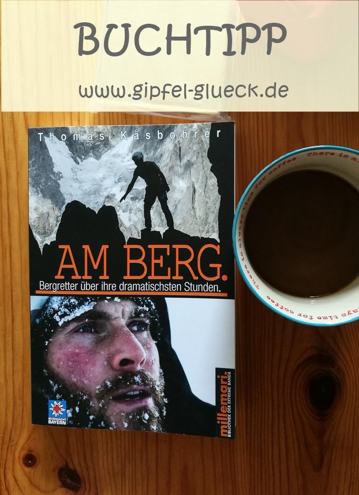 PIN MICH auf Pinterest: Buchtipp Am Berg. Bergretter über ihre dramatischsten Stunden.