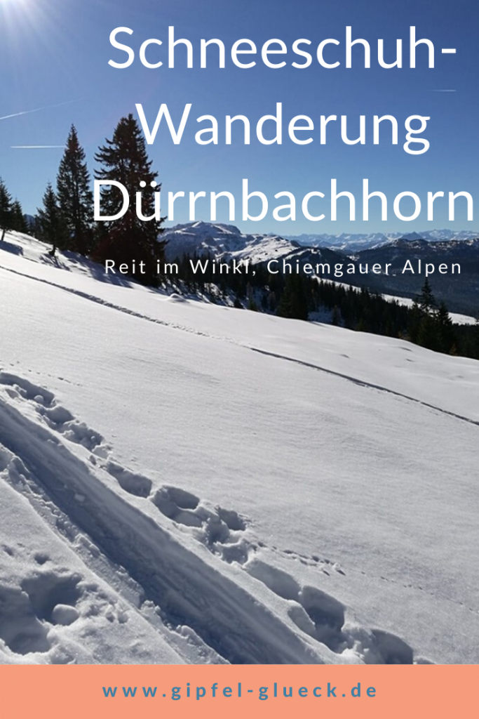 Schneeschuhwandern im Chiemgau: aufs Dürrnbachhorn