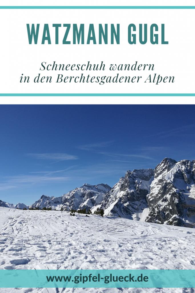Schneeschuh Tour auf die Watzmann Gugl im Nationalpark Berchtesgaden | Bayern
