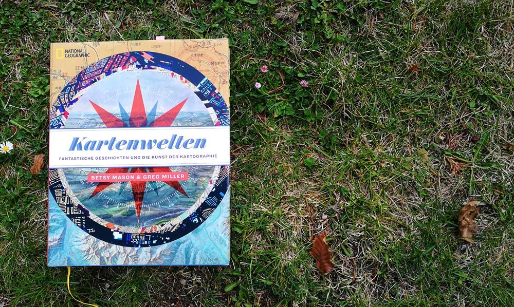 """Bücherglück: """"Kartenwelten"""" – ein Buch über Landkarten und Kartographie"""