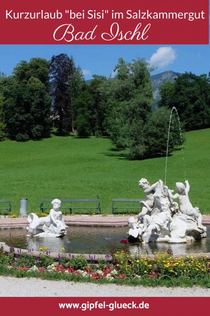 Bad Ischl - Ein Kurzurlaub in Österreich in der Sisi Stadt im Salzkammergut